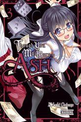 Though You May Burn to Ash, Vol. 3