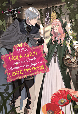 Hello, I am a Witch and my Crush Wants me to Make a Love Potion!
