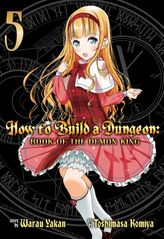 How to Build a Dungeon: Book of the Demon King Vol. 5