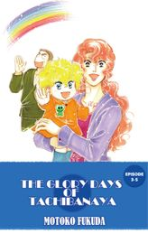 THE GLORY DAYS OF TACHIBANAYA, Episode 3-5