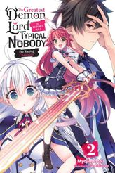 The Greatest Demon Lord Is Reborn as a Typical Nobody, Vol. 2