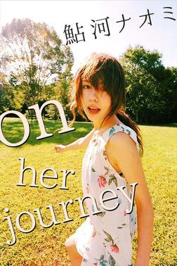 鮎河ナオミ on her journey【image.tvデジタル写真集】-電子書籍