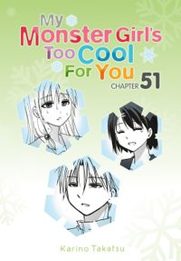 My Monster Girl's Too Cool for You, Chapter 51