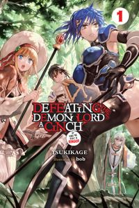Defeating the Demon Lord's a Cinch (If You've Got a Ringer), Vol. 1