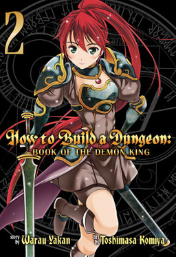How to Build a Dungeon: Book of the Demon King Vol. 2
