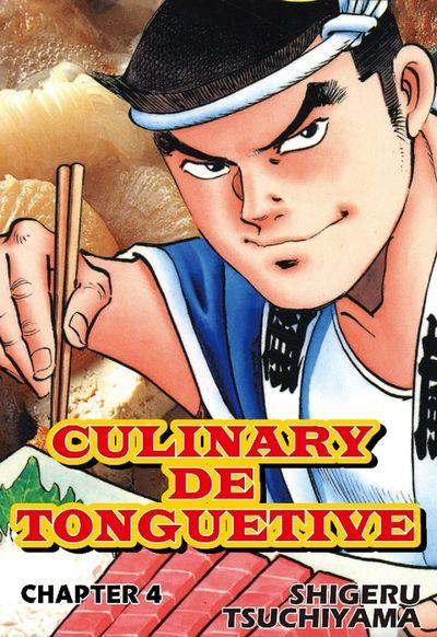 CULINARY DE TONGUETIVE, Chapter 4