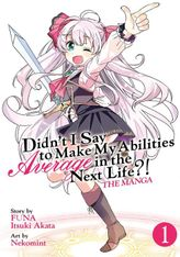 [Manga Set 20% OFF] Didn't I Say to Make My Abilities Average in the Next Life?! Vol. 1-3