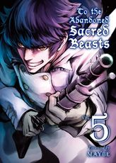 To The Abandoned Sacred Beasts Volume 5