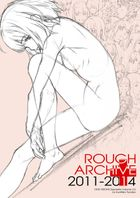 ROUGH ARCHIVE 2011-2014+