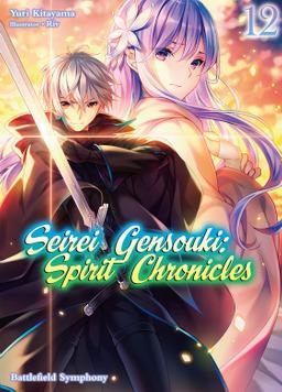 Seirei Gensouki: Spirit Chronicles Volume 12