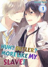 Huh? Butler? More Like My Slave! 1