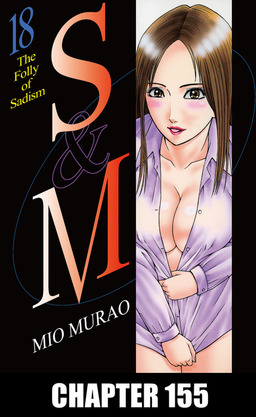 S and M, Chapter 155