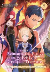 The Reincarnated Prince and Felvolk's Greatest Treasure Volume 5