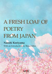 A Fresh Loaf of Poetry from Japan