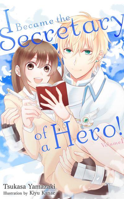 I Became the Secretary of a Hero!, Volume 1