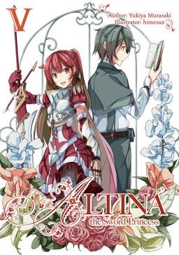 Altina the Sword Princess: Volume 5
