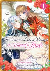 The Emperor's Lady-in-Waiting Is Wanted as a Bride: Volume 1