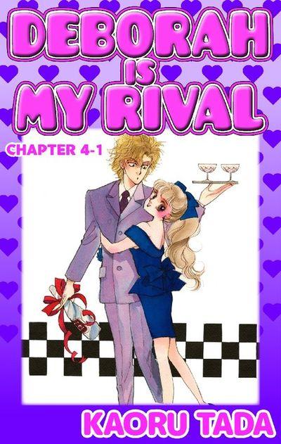DEBORAH IS MY RIVAL, Chapter 4-1