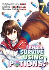 I Shall Survive Using Potions! Volume 7