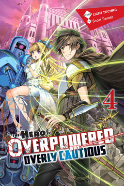 The Hero Is Overpowered but Overly Cautious, Vol. 4