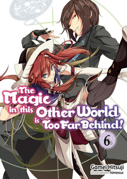 The Magic in this Other World is Too Far Behind! Volume 6-電子書籍
