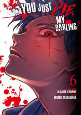 Can You Just Die, My Darling? Volume 6