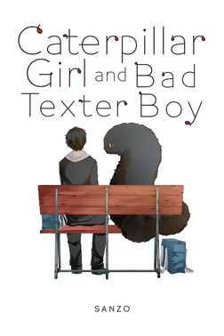 Caterpillar Girl and Bad Texter Boy-電子書籍