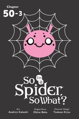 So I'm a Spider, So What?, Chapter 50.3