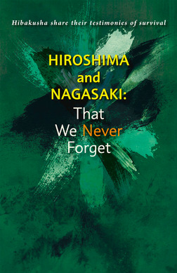 Hiroshima and Nagasaki:That We Never Forget-電子書籍