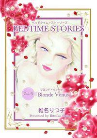 BEDTIME STORIES 第4夜「Blonde Venus」