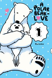 A Polar Bear in Love, Vol. 1