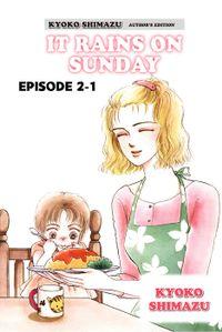 KYOKO SHIMAZU AUTHOR'S EDITION, Episode 2-1