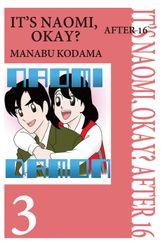 IT'S NAOMI, OKAY? AFTER 16, Volume 3