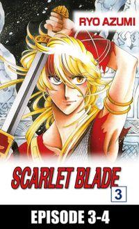 SCARLET BLADE, Episode 3-4