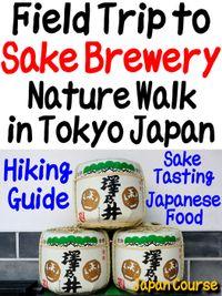 Field Trip to Sake Brewery, Nature Walk in Tokyo Japan