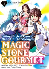 Magic Stone Gourmet:Eating Magical Power Made Me The Strongest Chapter 8: Entrance Exam