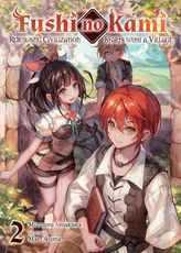 Fushi no Kami: Rebuilding Civilization Starts With a Village Volume 2