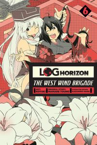 Log Horizon: The West Wind Brigade, Vol. 6