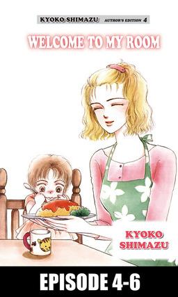 KYOKO SHIMAZU AUTHOR'S EDITION, Episode 4-6
