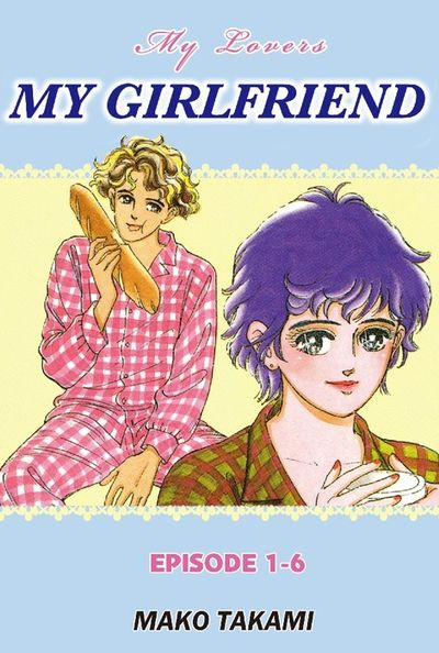 MY GIRLFRIEND, Episode 1-6