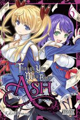 Though You May Burn to Ash, Vol. 6