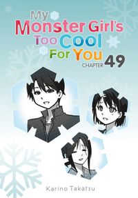 My Monster Girl's Too Cool for You, Chapter 49