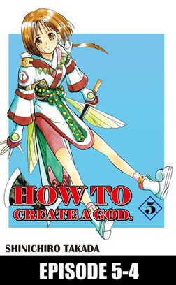 HOW TO CREATE A GOD., Episode 5-4-電子書籍