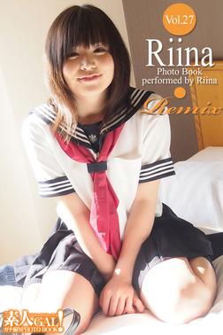素人GAL!ガチ撮りPHOTOBOOK Vol.27 Riina Remix-電子書籍