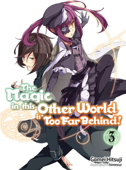 The Magic in this Other World is Too Far Behind! Volume 3-電子書籍