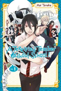 A Terrified Teacher at Ghoul School!, Vol. 1
