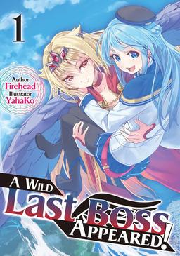 A Wild Last Boss Appeared! Volume 1