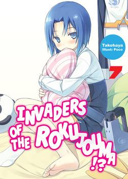 Invaders of the Rokujouma!? Volume 7-電子書籍