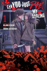 Can You Just Die, My Darling? Volume 1