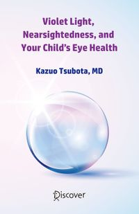 Violet Light, Nearsightedness, and Your Child's Eye Health
